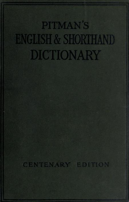 Download english and shorthand dictionary based on the original work of sir isaac pitman with lists of proper names grammalogues and contractions and an analytical introduction on the formation of shorthan pdf book