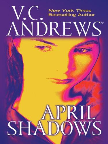 April shadows by V. C. Andrews