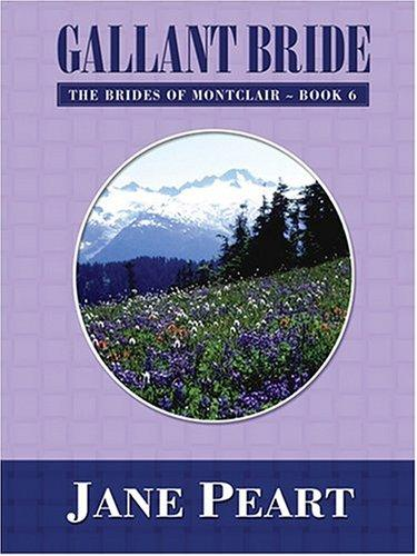 Gallant Bride (Brides of Montclair, Book 6) by Jane Peart