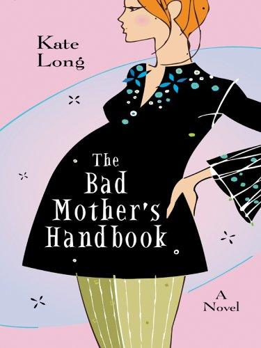 Download The bad mother's handbook