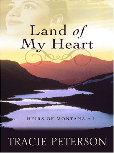 Download Land of My Heart (Heirs of Montana #1)