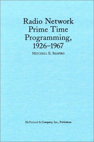 Radio network prime time programming, 1926-1967
