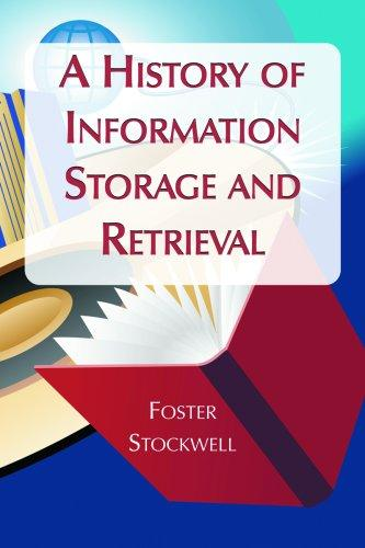 A History of Information Storage and Retrieval Foster Stockwell