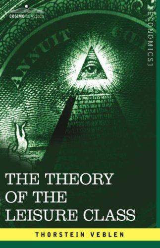 Download The Theory of the Leisure Class