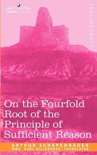 Download On the Fourfold Root of the Principle of Sufficient Reason