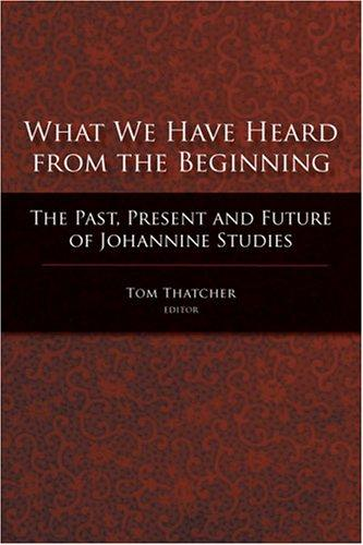 Download What We Have Heard From the Beginning