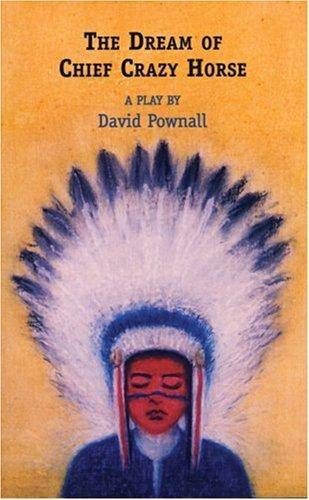 Dream of Chief Crazy Horse by David Pownall