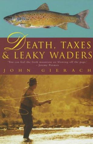 Death, Taxes and Leaky Waders