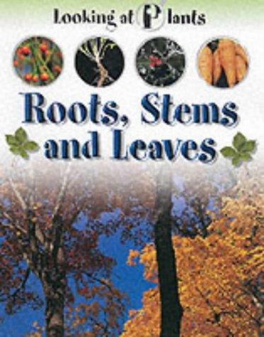 Download Roots, Stems and Leaves (Looking at Plants)