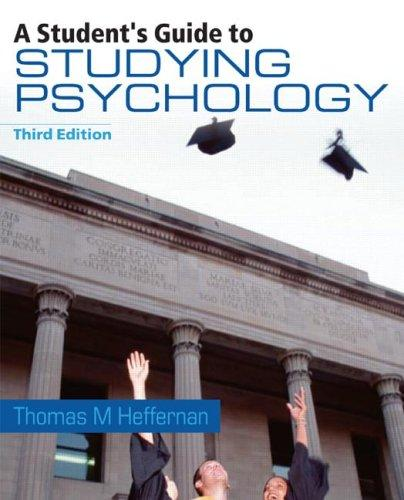 The Student's Guide to Studying Psychology Thomas M. Heffernan