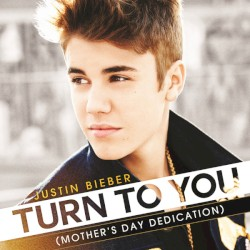 Turn to You (Mother's Day Dedication) by Justin Bieber