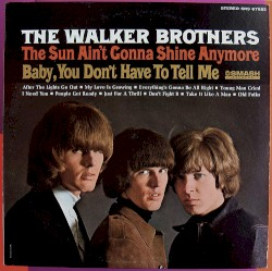 The Walker Brothers - The Sun Ain't Gonna Shine (Anymore)