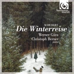 Die Winterreise by Franz Schubert ;   Werner Güra ,   Christoph Berner