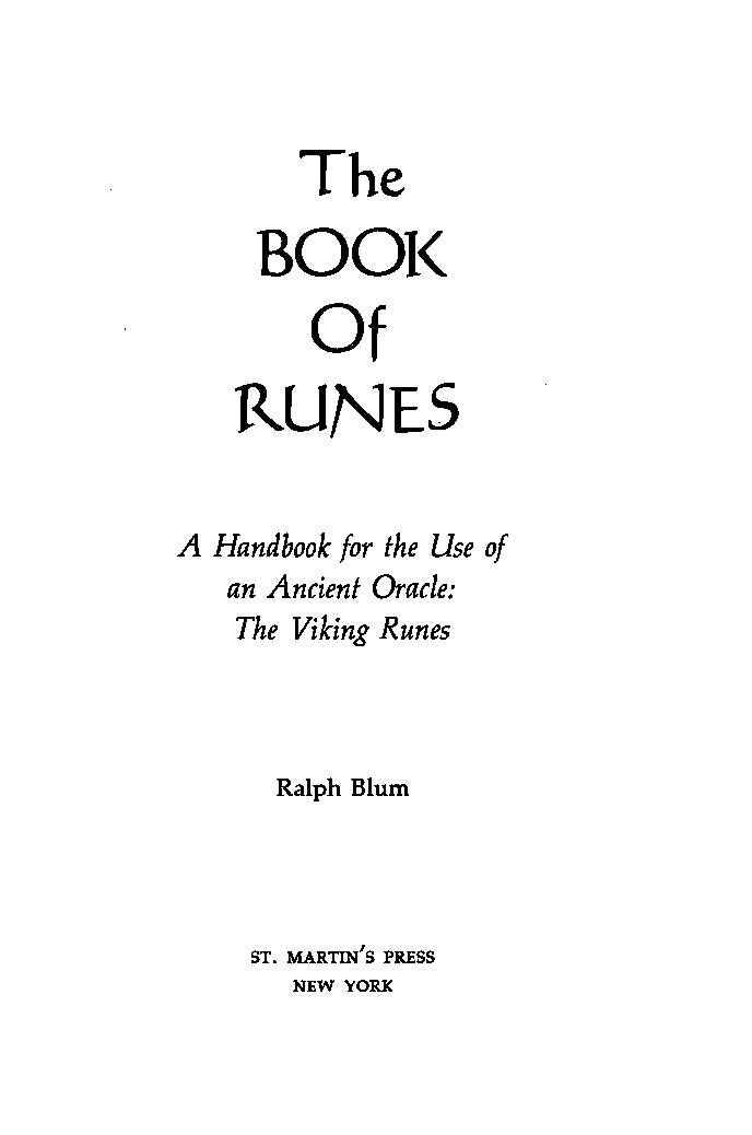 The Book Of Runes A Handbook For The Use Of An Ancient Oracle Ralph Blum Free Download Borrow And Streaming Internet Archive
