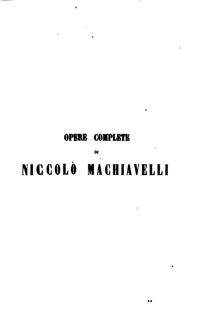 Opere complete di Niccolò Machiavelli : Niccolò Machiavelli : Free  Download, Borrow, and Streaming : Internet Archive