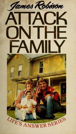 Attack on the Family by James Robison