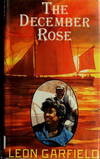 Cover of: The December rose   Leon Garfield, Leon Garfield