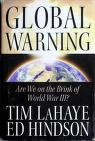 Cover of: Global warning: Are We on the Brink of World War III?