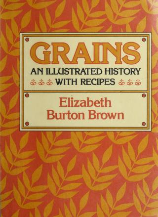 Grains by Elizabeth Burton Brown