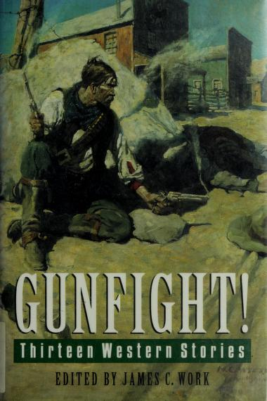 Gunfight! by edited by James C. Work.