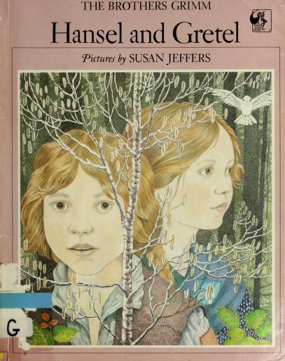 Hansel and Gretel by Brothers Grimm, Wilhelm Grimm, Susan Jeffers