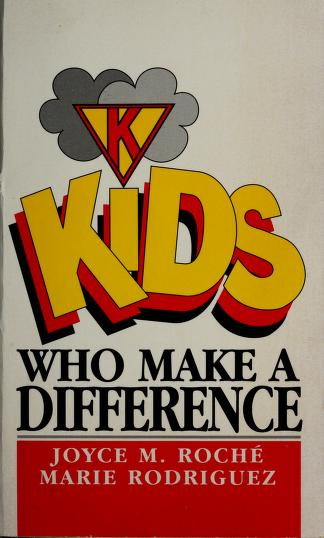 Kids who make a difference by Joyce M. Roche
