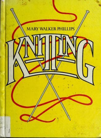Cover of: Knitting   Mary Walker Phillips