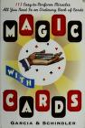 Cover of: Magic with Cards: 113 Easy-to-Perform Miracles with an Ordinary Deck of Cards