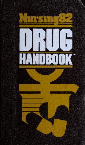 Cover of: Nursing Eighty-Two Drug Handbook (Nursing82 Books)   Intermed Communications