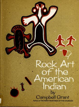 Rock art of the American Indian by Campbell Grant