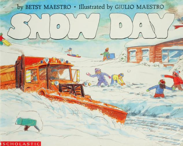 Snow Day (Blue Ribbon Book) by Betsy Maestro