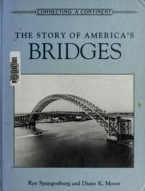 Cover of: The story of America's bridges | Spangenburg, Ray