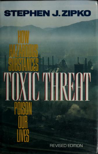Toxic threat by Stephen James Zipko