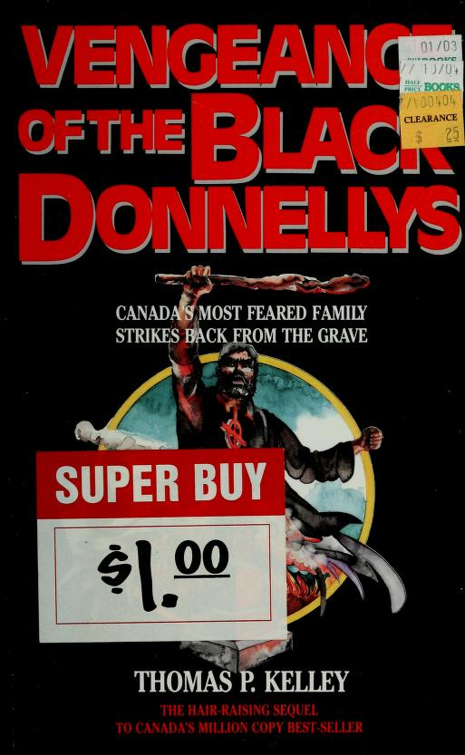 Vengeance of the Black Donnellys by Thomas P. Kelley