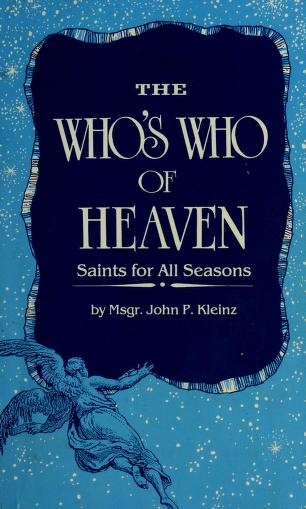 The who's who of heaven by John P. Kleinz