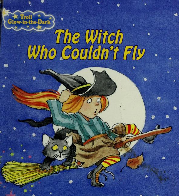 The witch who couldn't fly by Mary Packard
