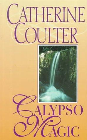 Calypso magic by Catherine Coulter.