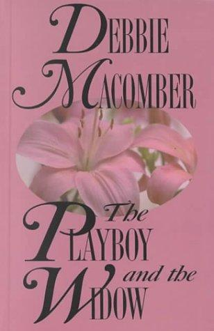 The playboy and the widow by Debbie Macomber.