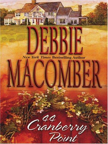 44 Cranberry Point by Debbie Macomber.
