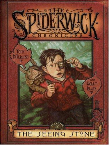 The Seeing Stone (The Spiderwick Chronicles) by Tony DiTerlizzi