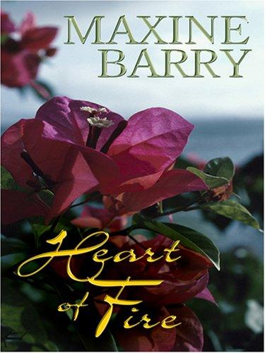 Heart of Fire by Maxine Barry