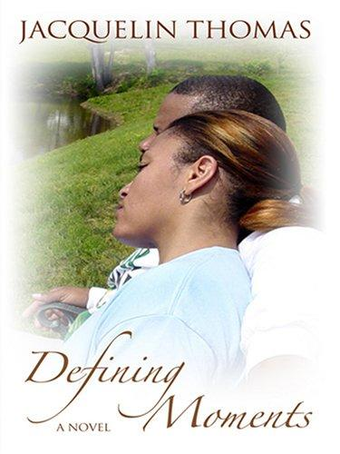 Defining Moments by Jacquelin Thomas