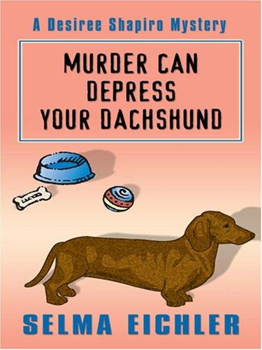Murder Can Depress Your Dachshund