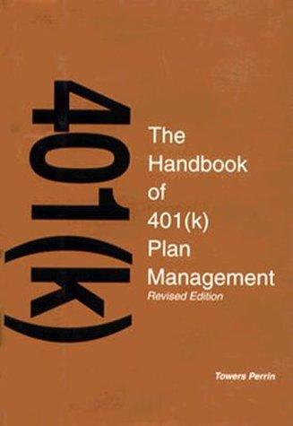 The Handbook of  401k Plan Management by Towers Perrin.