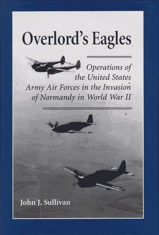 Overlord's eagles by Sullivan, John J.