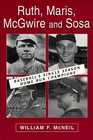 Ruth, Maris, McGwire and Sosa by William McNeil