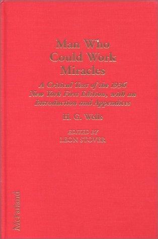 The Annotated H. G. Wells, 8: Man Who Could Work Miracles by H. G. Wells