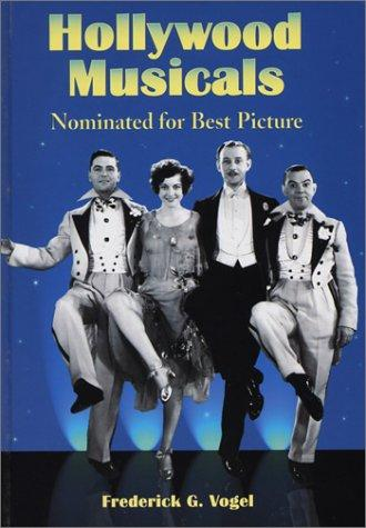 Hollywood musicals nominated for best picture by Frederick G. Vogel