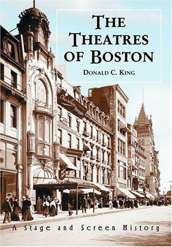 The Theatres of Boston by King, Donald C.