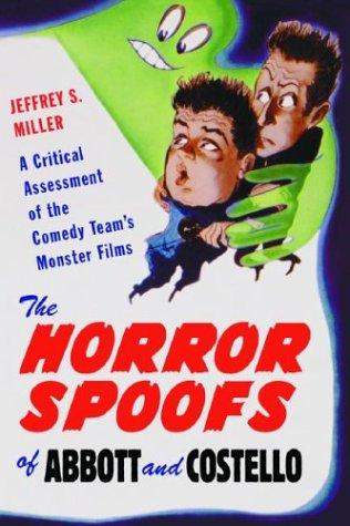 Horror Spoofs of Abbott and Costello by Jeffrey S. Miller